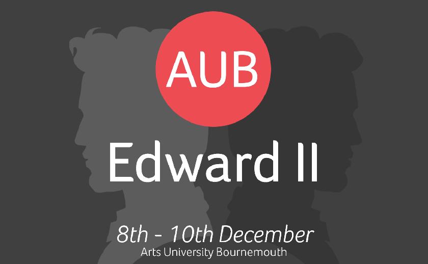 Arts University Bournemouth: Edward II