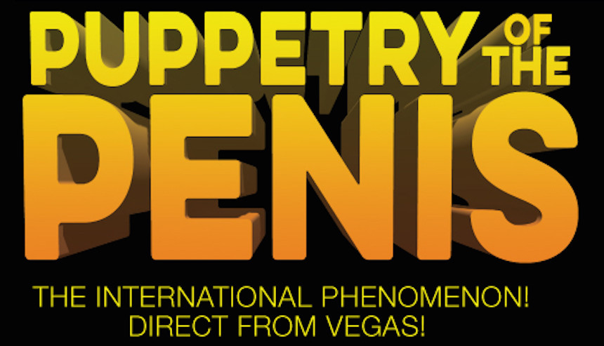 Puppetry of the Penis - the Vegas Show