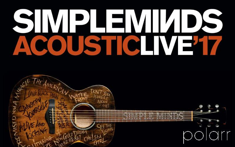 Simple Minds - Acoustic Live '17