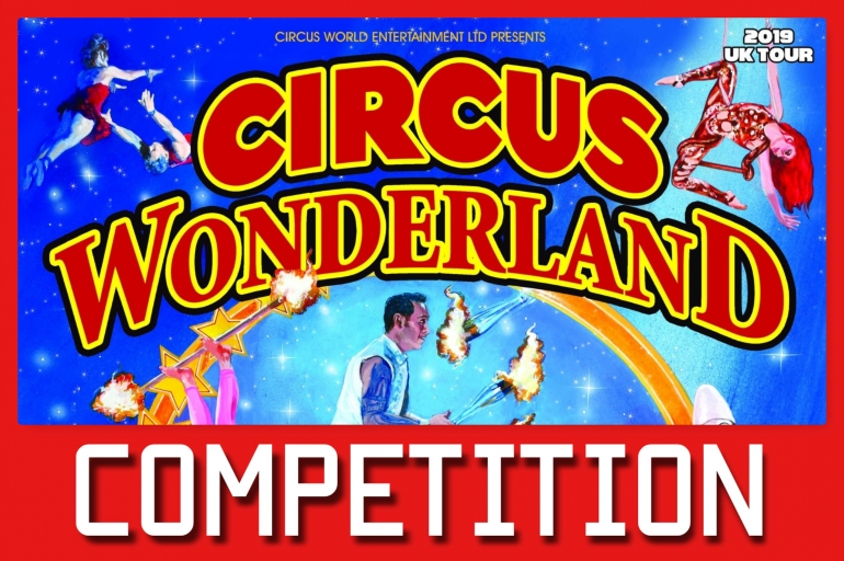 Win Ringside Seats to Circus Wonderland in our July Competition