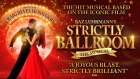 See 'Strictly Ballroom The Musical' in Bournemouth in March