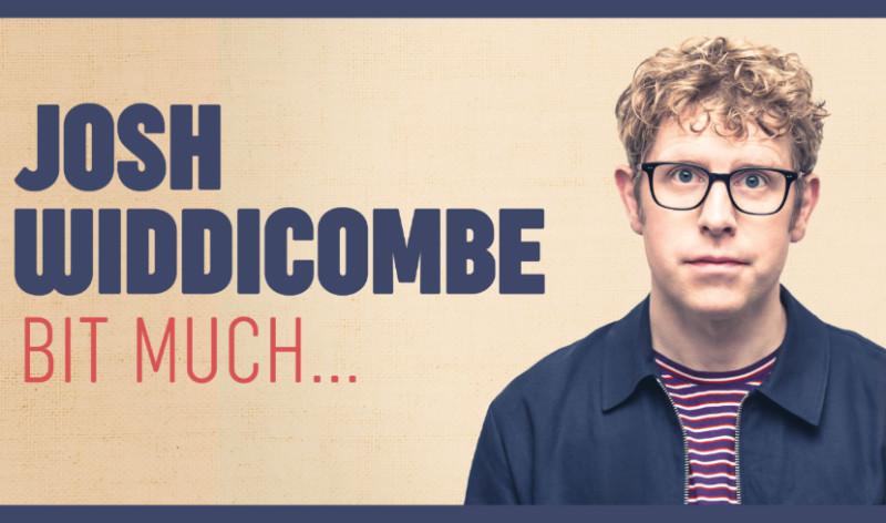 Josh Widdicombe - Bit Much... Tour